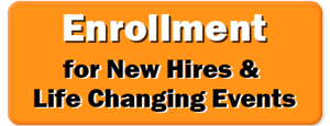 Enrollment for new hires and life changing events